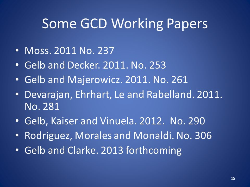 Some GCD Working Papers Moss.2011 No. 237 Gelb and Decker.
