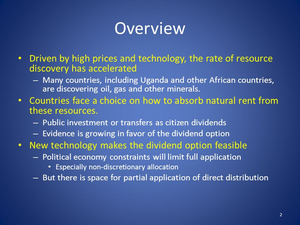 Overview Driven by high prices and technology, the rate of resource discovery has accelerated – Many countries, including Uganda and other African cou