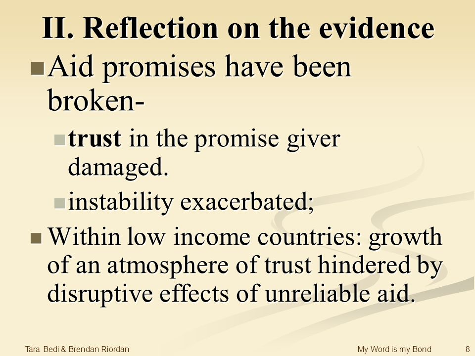 8 Tara Bedi & Brendan Riordan My Word is my Bond II. Reflection on the evidence Aid promises have been broken- Aid promises have been broken- trust in