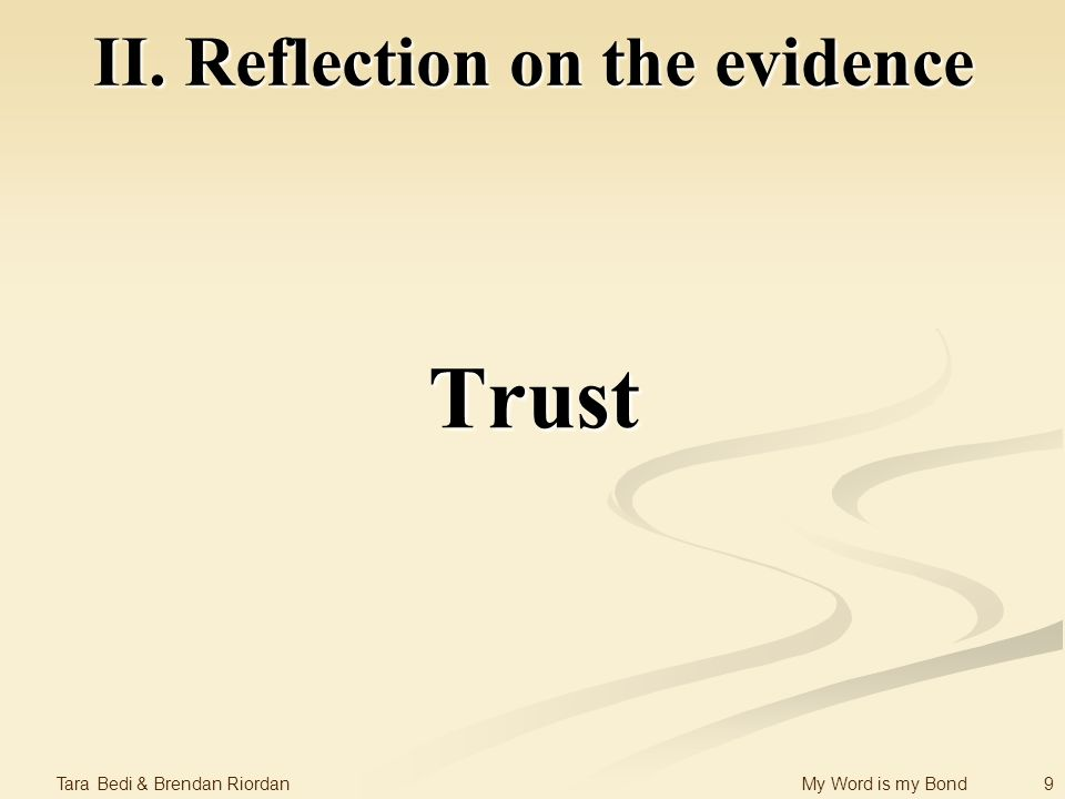 9 Tara Bedi & Brendan Riordan My Word is my Bond II. Reflection on the evidence Trust