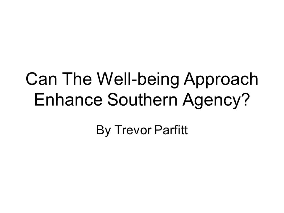 Can The Well-being Approach Enhance Southern Agency By Trevor Parfitt