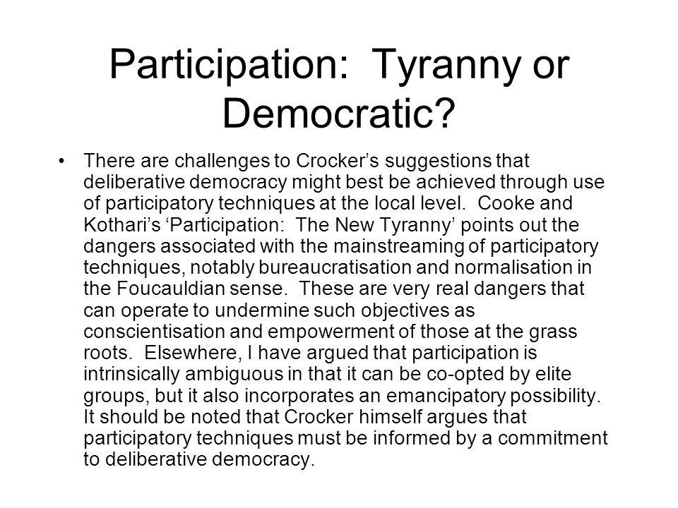 Participation: Tyranny or Democratic.