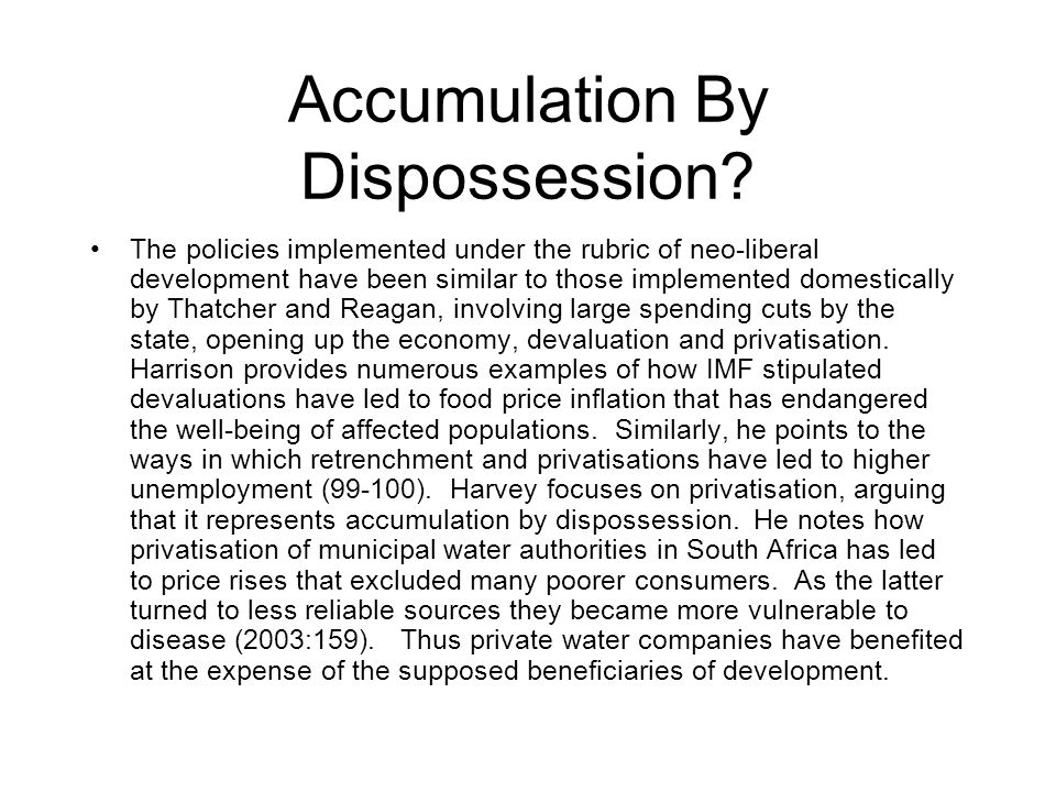 Accumulation By Dispossession.