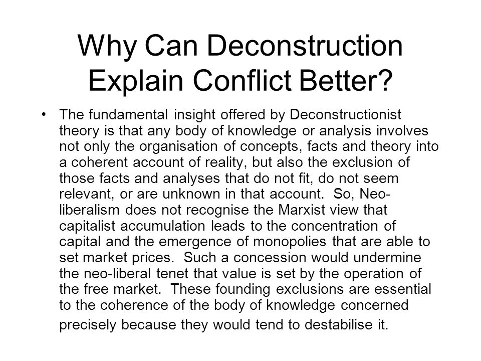 Why Can Deconstruction Explain Conflict Better.