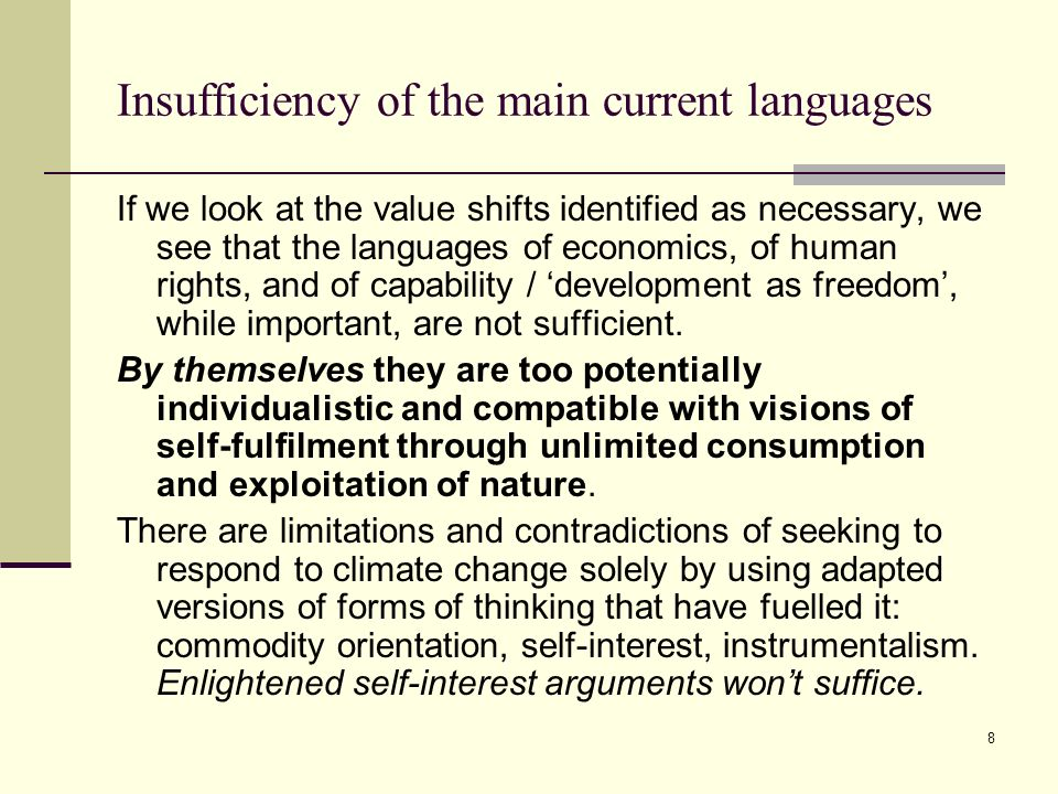 8 Insufficiency of the main current languages If we look at the value shifts identified as necessary, we see that the languages of economics, of human