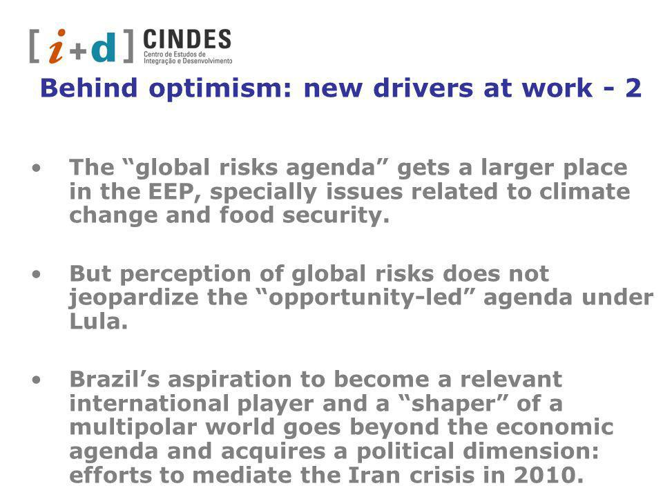 Behind optimism: new drivers at work - 2 The global risks agenda gets a larger place in the EEP, specially issues related to climate change and food security.