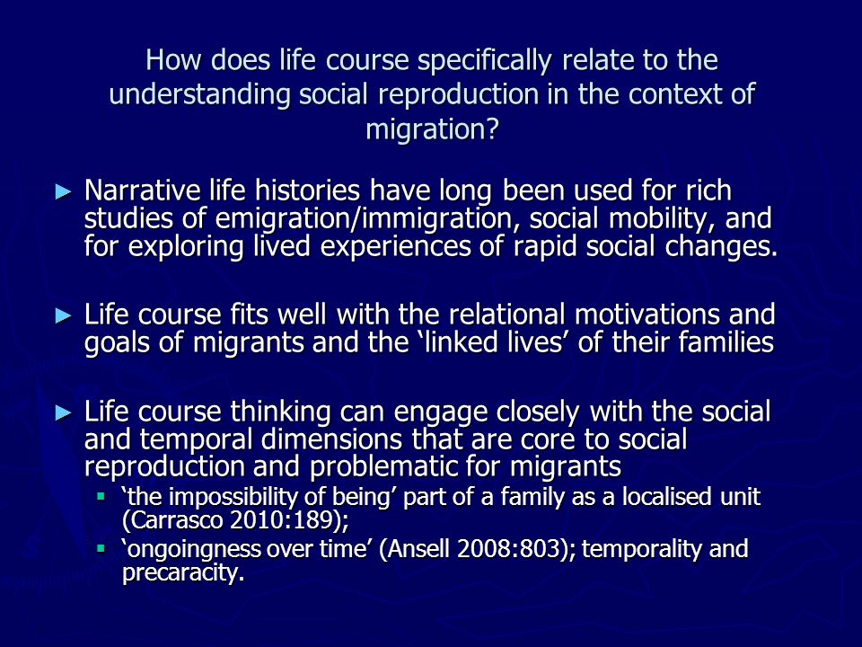 How does life course specifically relate to the understanding social reproduction in the context of migration.