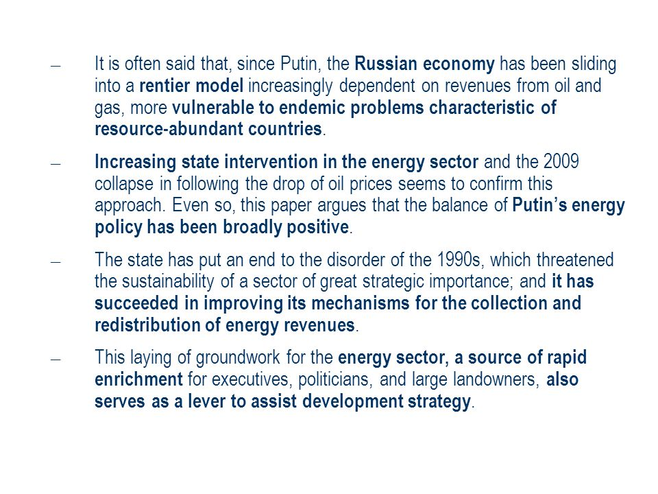 – It is often said that, since Putin, the Russian economy has been sliding into a rentier model increasingly dependent on revenues from oil and gas, m