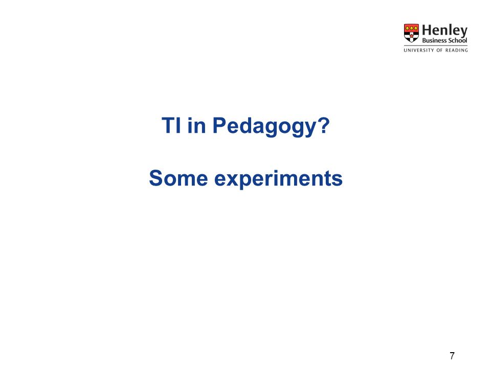TI in Pedagogy? Some experiments 7