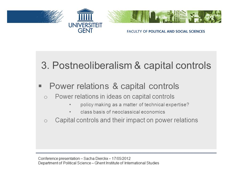 3. Postneoliberalism & capital controls Power relations & capital controls o Power relations in ideas on capital controls policy making as a matter of