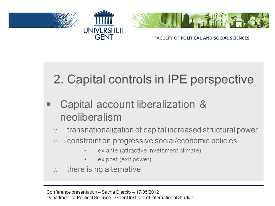 2. Capital controls in IPE perspective Capital account liberalization & neoliberalism o transnationalization of capital increased structural power o c