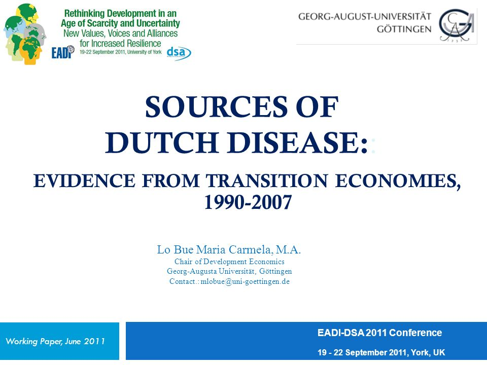 SOURCES OF DUTCH DISEASE: : EVIDENCE FROM TRANSITION ECONOMIES, 1990-2007 Lo Bue Maria Carmela, M.A.