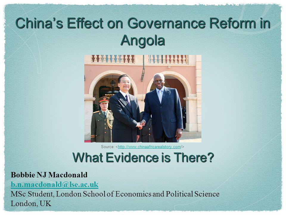 Chinas Effect on Governance Reform in Angola What Evidence is There.