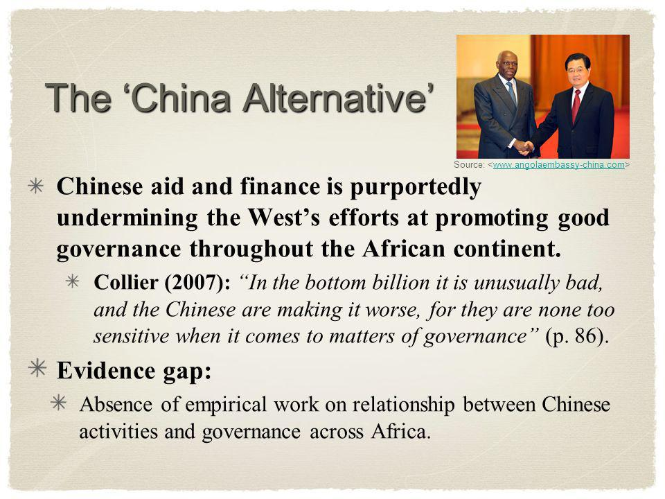 The China Alternative Chinese aid and finance is purportedly undermining the Wests efforts at promoting good governance throughout the African continent.