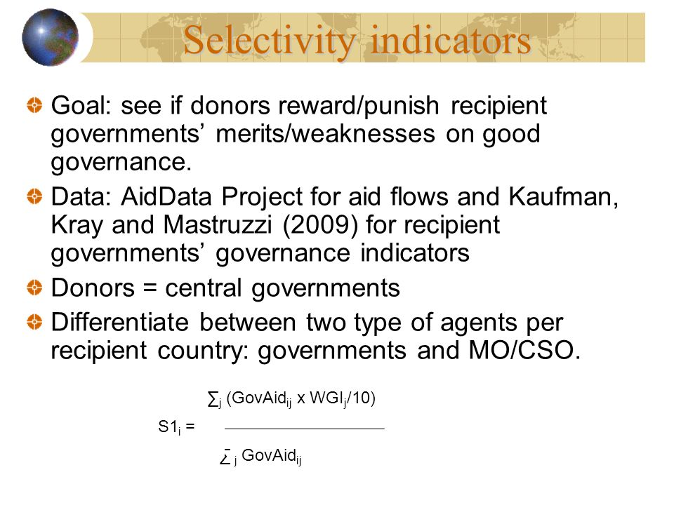 Goal: see if donors reward/punish recipient governments merits/weaknesses on good governance. Data: AidData Project for aid flows and Kaufman, Kray an