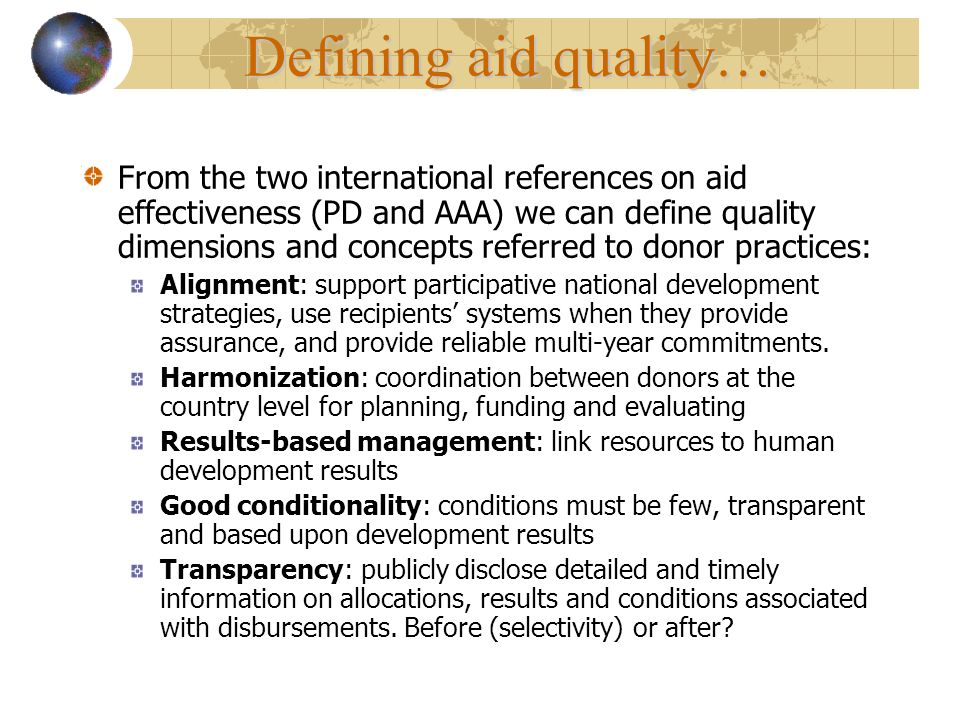From the two international references on aid effectiveness (PD and AAA) we can define quality dimensions and concepts referred to donor practices: Ali