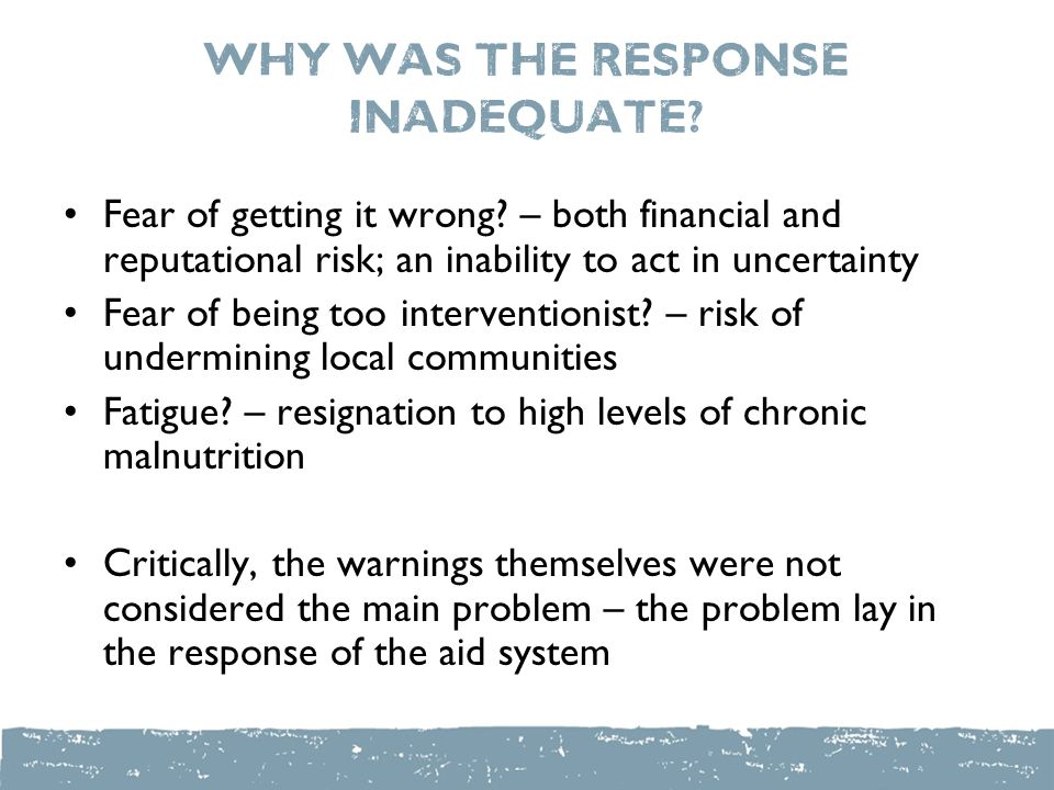 why was the response inadequate. Fear of getting it wrong.