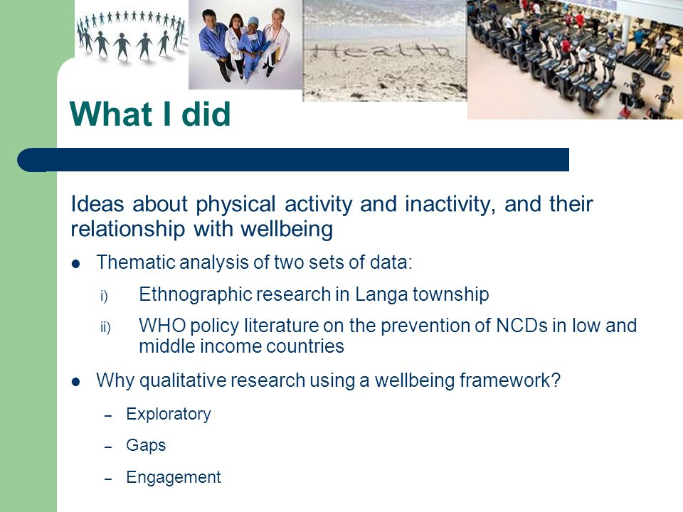 Concepts of physical activity – WHO policy documents Lifestyle factor, Risk factor, Health behaviour Term exercise sometimes used interchangeably Types – aerobic, strength, flexibility, balance Domains – recreational / leisure-time, transportation, occupational, household chores, play, games, sports or planned exercise Dimensions – frequency, intensity, volume