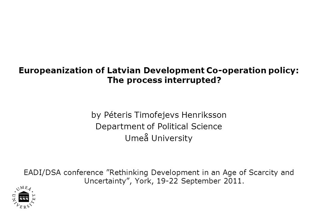 Europeanization of Latvian Development Co-operation policy: The process interrupted.