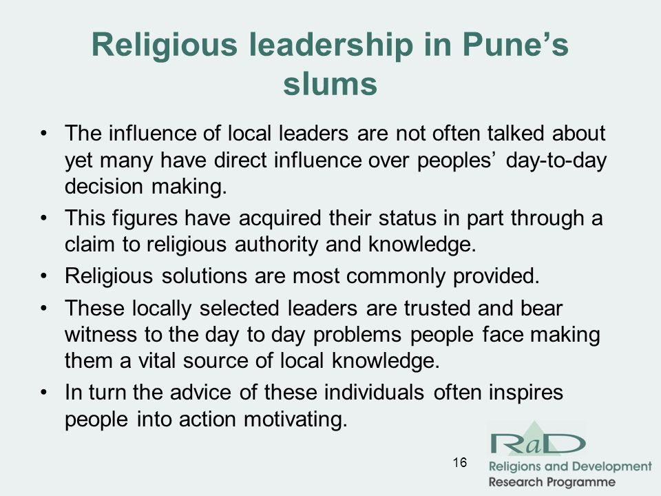 Religious leadership in Punes slums The influence of local leaders are not often talked about yet many have direct influence over peoples day-to-day decision making.
