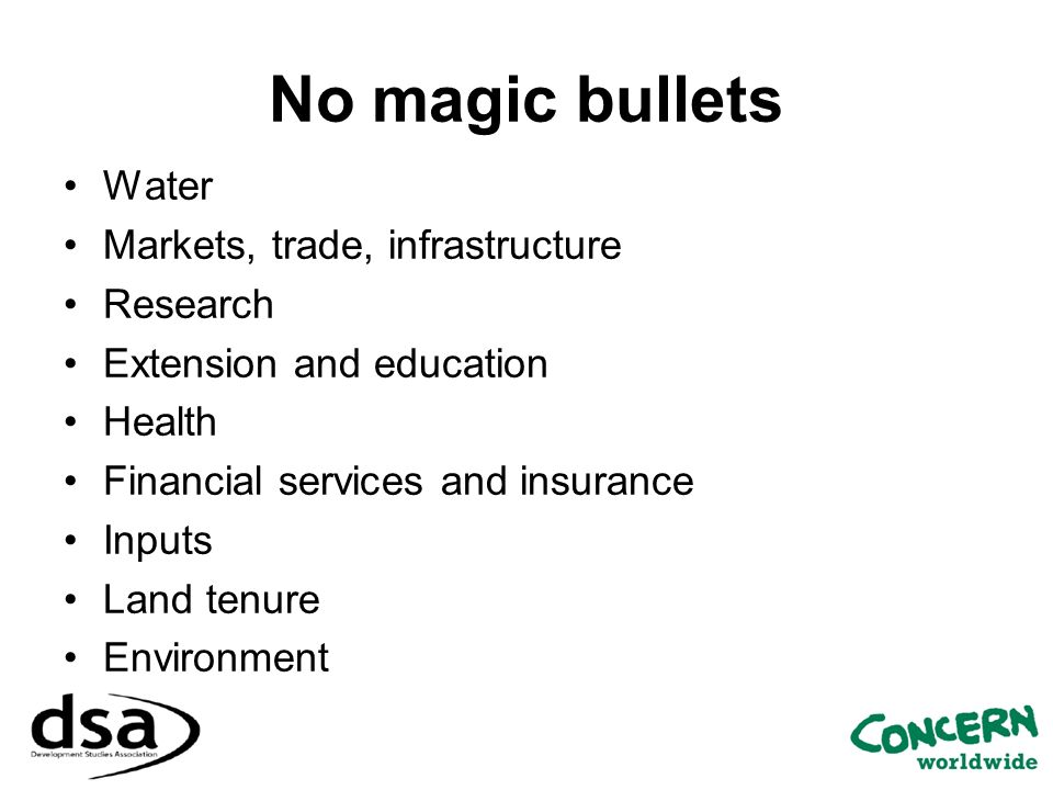 No magic bullets Water Markets, trade, infrastructure Research Extension and education Health Financial services and insurance Inputs Land tenure Envi