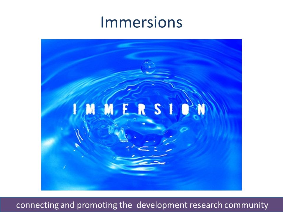 Immersions connecting and promoting the development research community