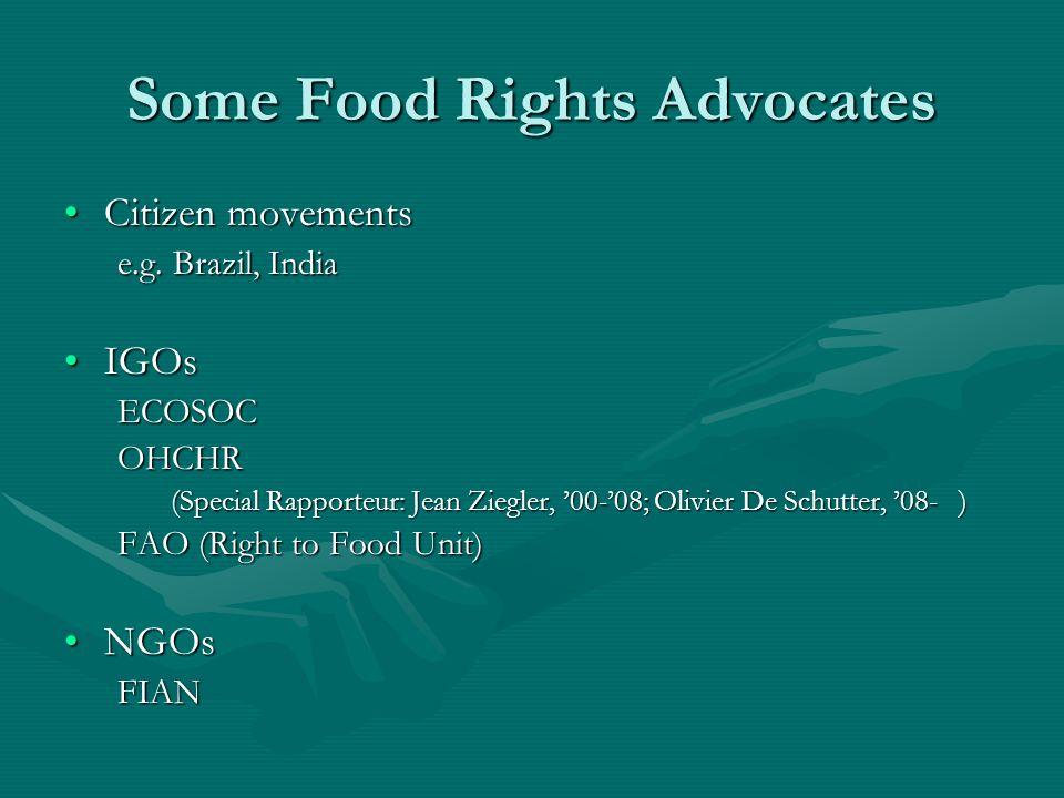 Some Food Rights Advocates Citizen movementsCitizen movements e.g.
