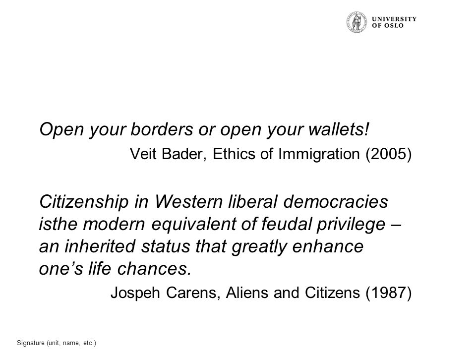 Signature (unit, name, etc.) Open your borders or open your wallets.