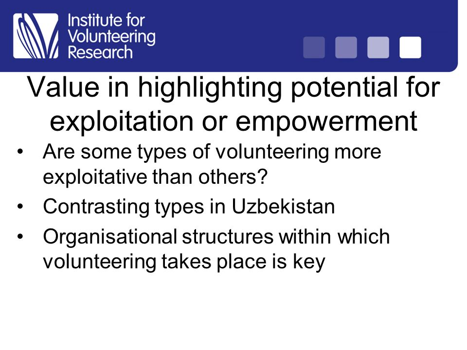 Structure of Country Analysis Are some types of volunteering more exploitative than others? Contrasting types in Uzbekistan Organisational structures