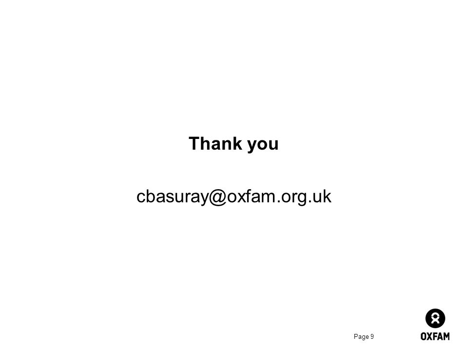 Page 9 Thank you cbasuray@oxfam.org.uk