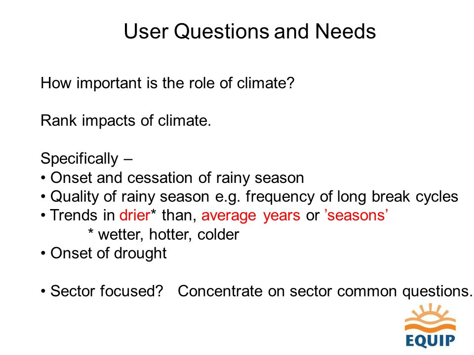 User Questions and Needs How important is the role of climate.