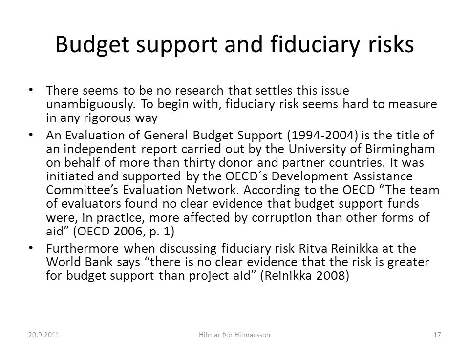 Budget support and fiduciary risks There seems to be no research that settles this issue unambiguously. To begin with, fiduciary risk seems hard to me