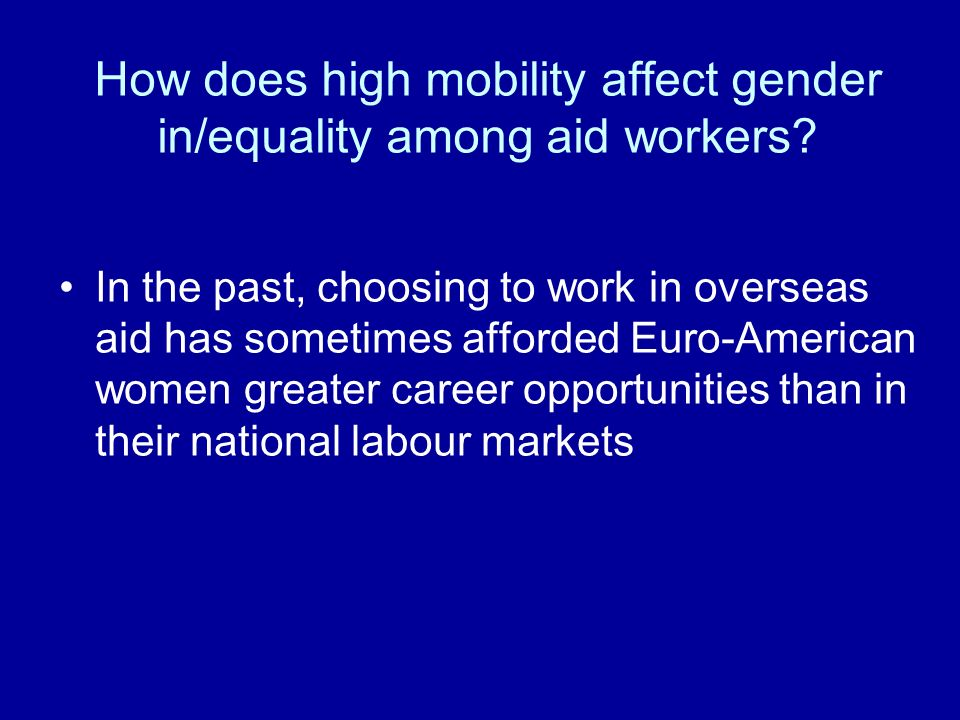 How does high mobility affect gender in/equality among aid workers.