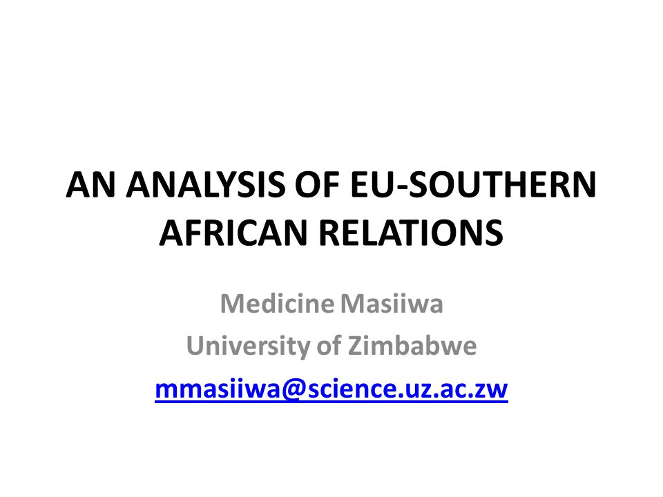 INTRODUCTION The paper analyses the EU-Southern Africa relations from the period 2000 to the present.