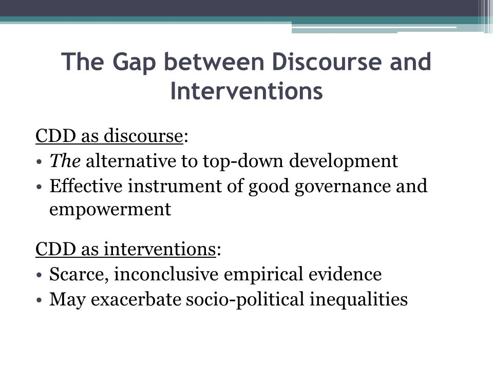 Three Approaches in Development Discourse Analyses 1.Rhetorical device to mask the realities of the ground (e.g.