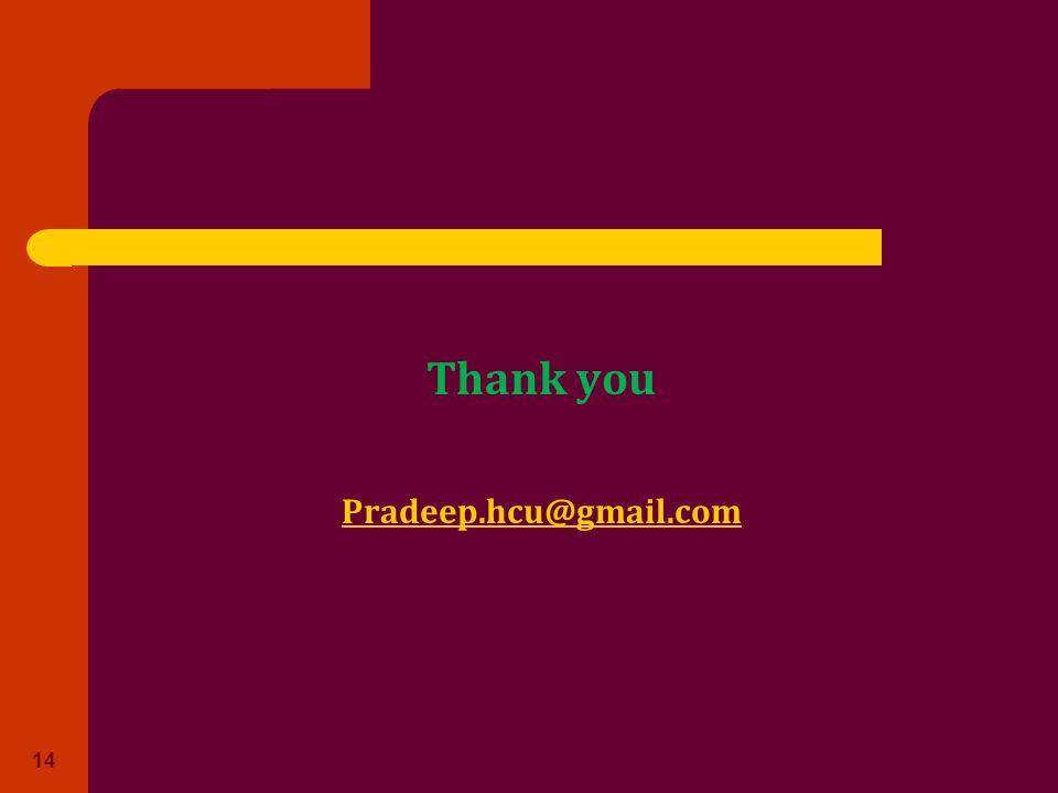 Thank you Pradeep.hcu@gmail.com 14