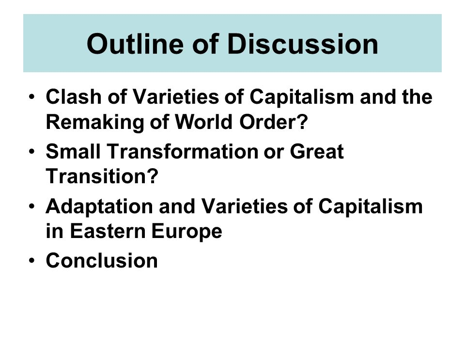 Outline of Discussion Clash of Varieties of Capitalism and the Remaking of World Order.