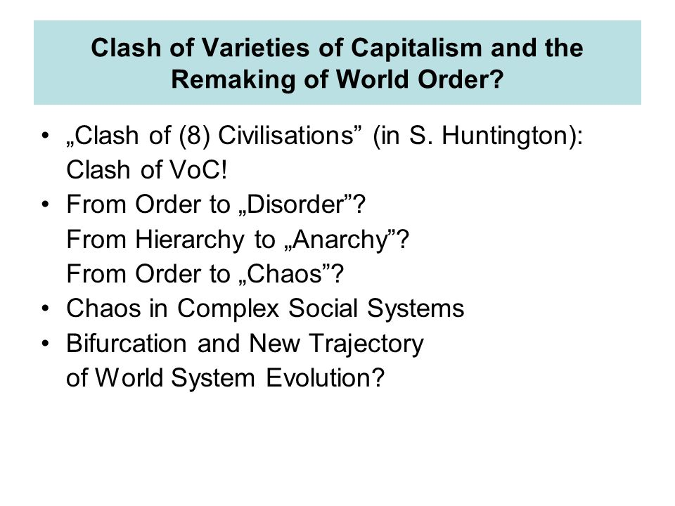 Clash of Varieties of Capitalism and the Remaking of World Order.
