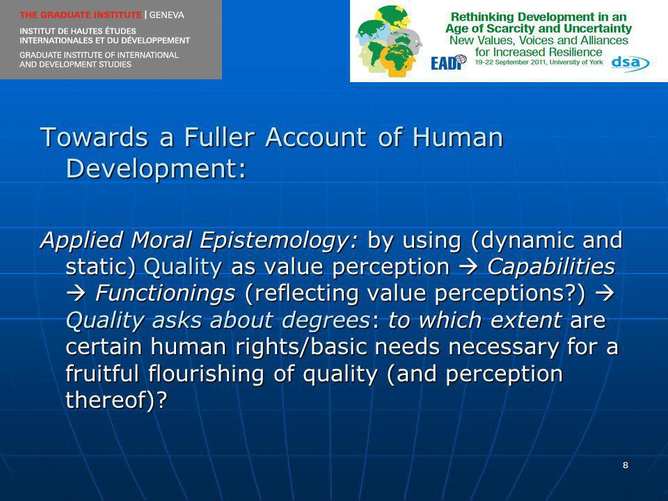 8 Towards a Fuller Account of Human Development: Applied Moral Epistemology: by using (dynamic and static) Quality as value perception Capabilities Fu