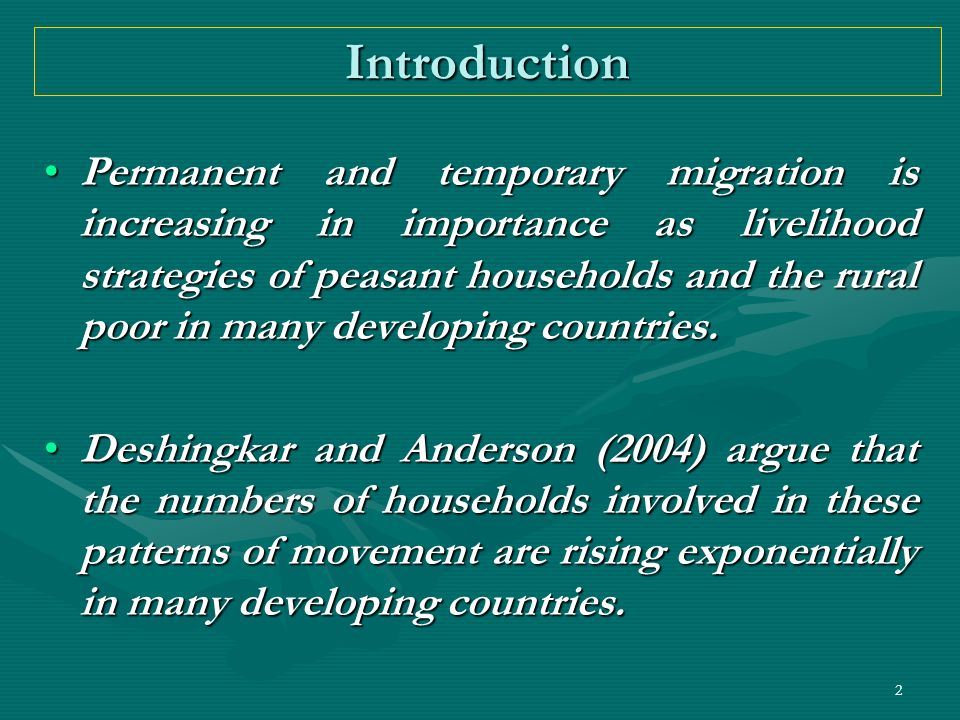 2 Introduction Permanent and temporary migration is increasing in importance as livelihood strategies of peasant households and the rural poor in many
