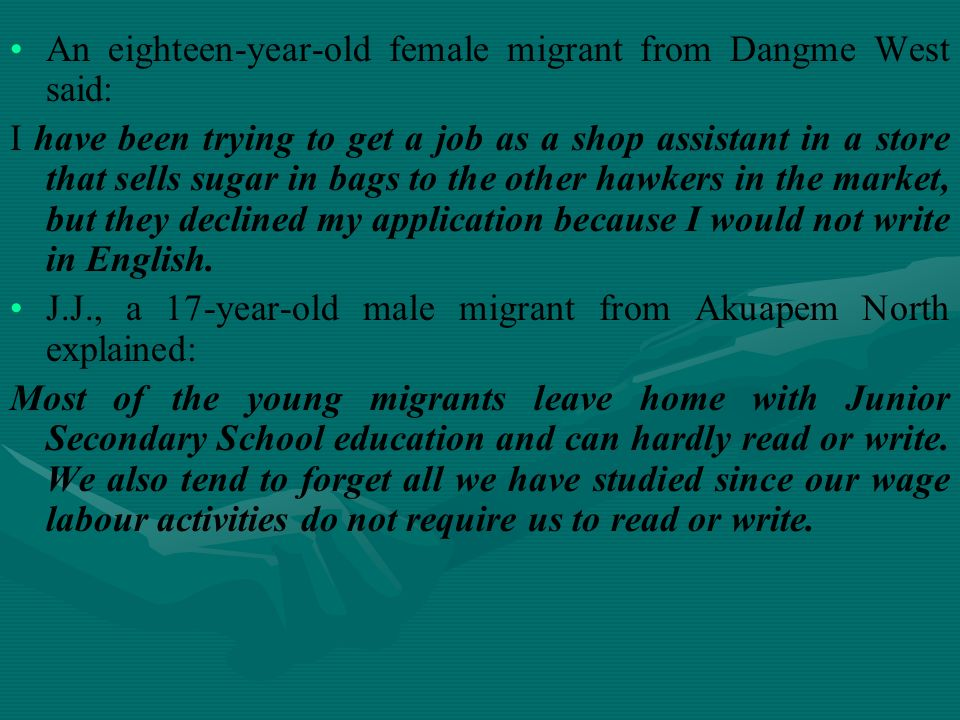 An eighteen-year-old female migrant from Dangme West said: I have been trying to get a job as a shop assistant in a store that sells sugar in bags to