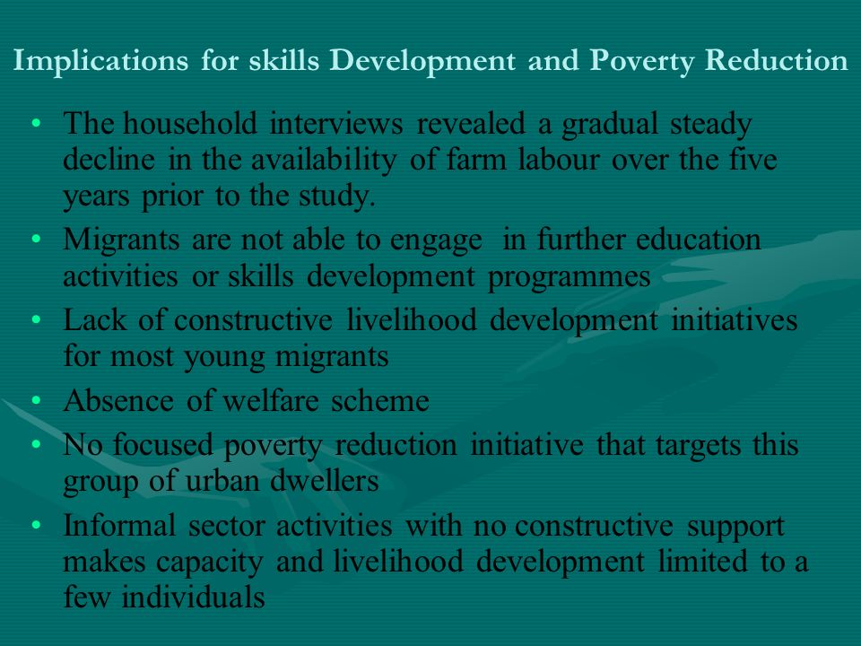 Implications for skills Development and Poverty Reduction The household interviews revealed a gradual steady decline in the availability of farm labou