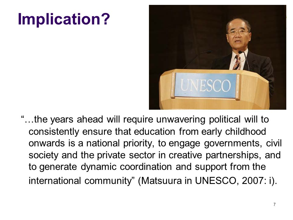 Implication? …the years ahead will require unwavering political will to consistently ensure that education from early childhood onwards is a national