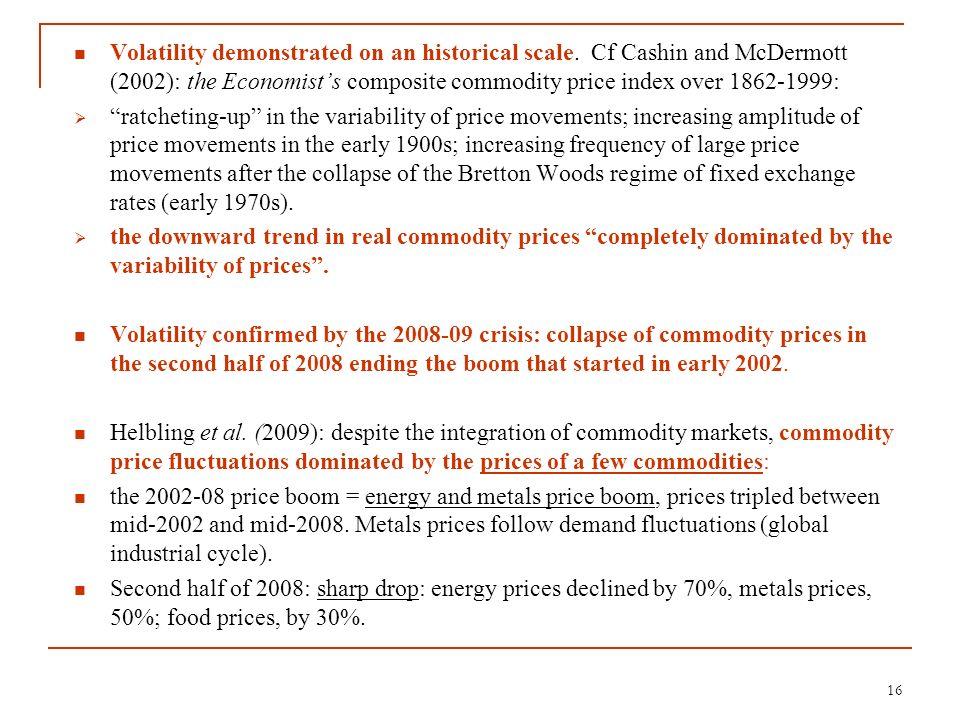 Volatility demonstrated on an historical scale. Cf Cashin and McDermott (2002): the Economists composite commodity price index over 1862-1999: ratchet