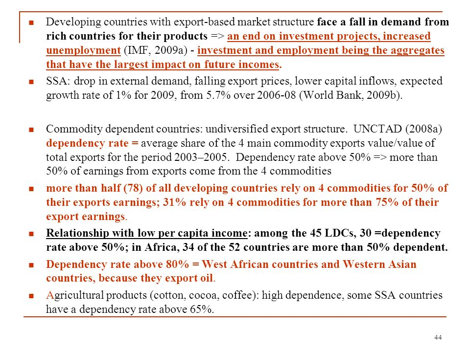 Developing countries with export-based market structure face a fall in demand from rich countries for their products => an end on investment projects,