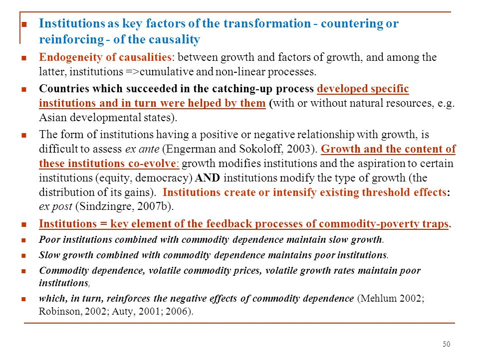 Institutions as key factors of the transformation - countering or reinforcing - of the causality Endogeneity of causalities: between growth and factor