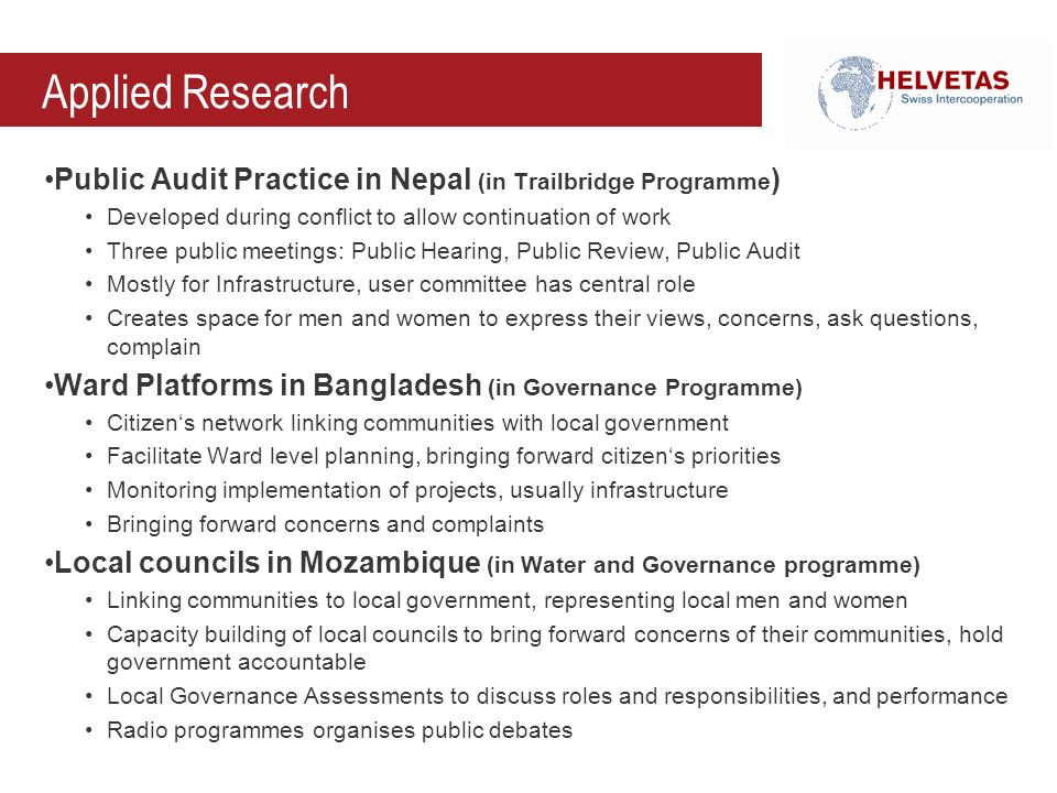 Applied Research Public Audit Practice in Nepal (in Trailbridge Programme ) Developed during conflict to allow continuation of work Three public meeti