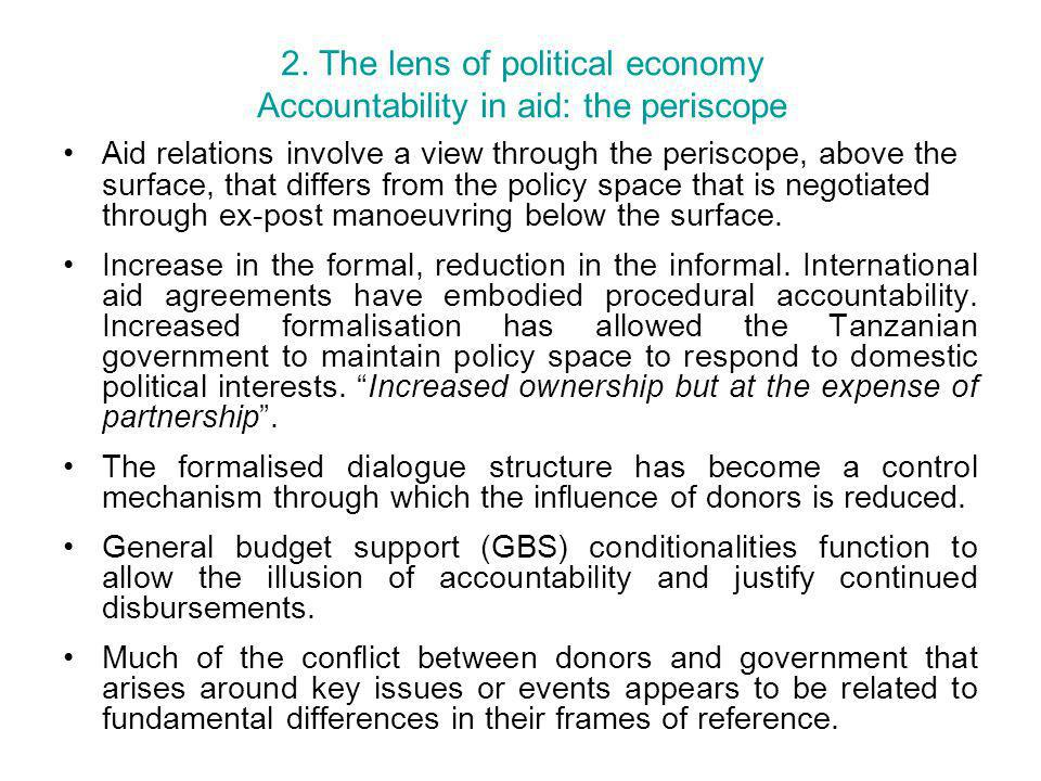 2. The lens of political economy Accountability in aid: the periscope Aid relations involve a view through the periscope, above the surface, that diff