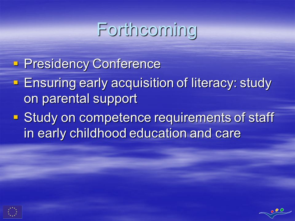 Forthcoming Presidency Conference Presidency Conference Ensuring early acquisition of literacy: study on parental support Ensuring early acquisition o