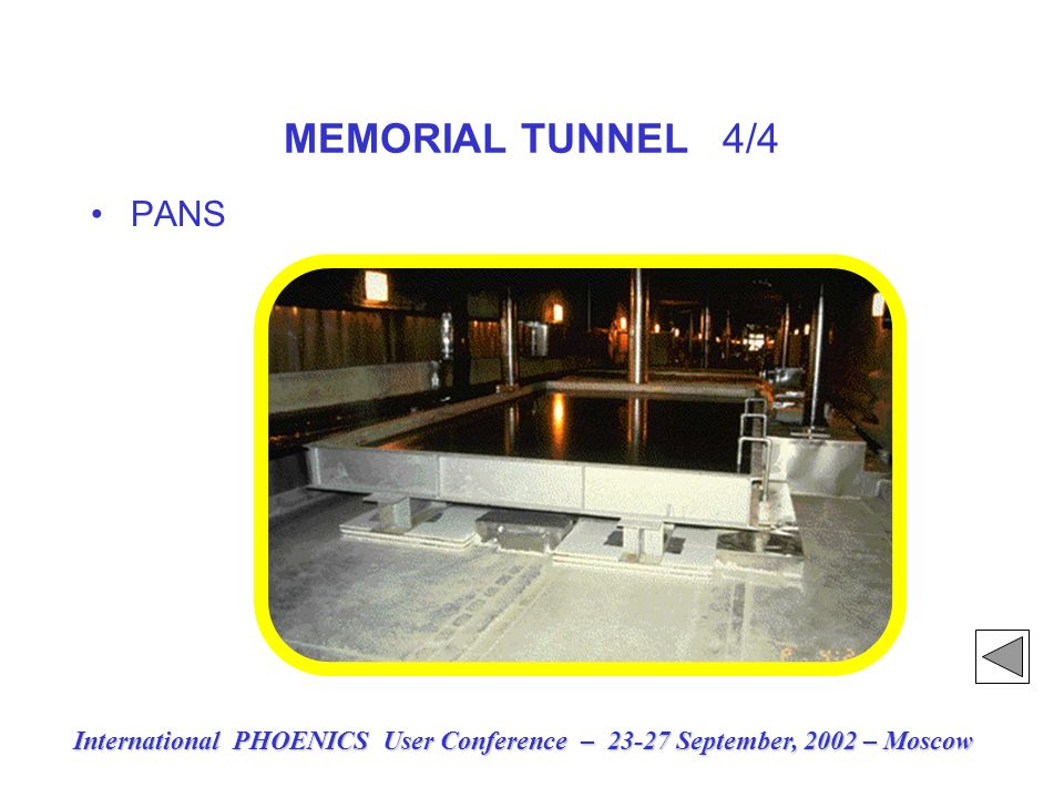 MEMORIAL TUNNEL 4/4 PANS International PHOENICS User Conference – 23-27 September, 2002 – Moscow